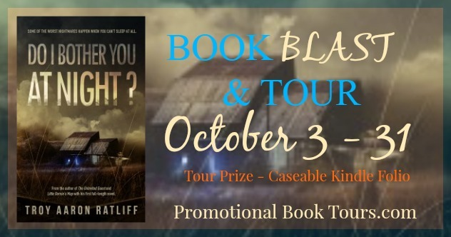 Do I Bother You At Night by Troy Aaron Ratliff Anniversary Celebration! @TARatliff #bookBlast