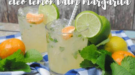 Cinco de Mayo Cleo Lemon Balm Margarita