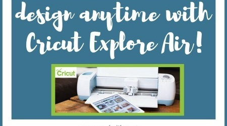 Design Anytime with Cricut Explore Air!