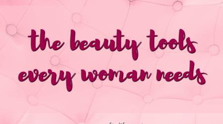 Beauty Tools Every Woman Needs #TGGBeauty