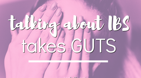 Talking about IBS takes guts.