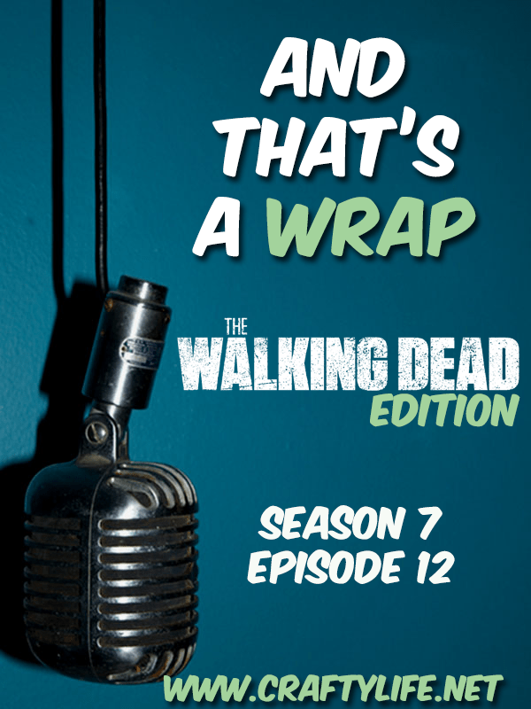 """The Walking Dead S7Ep 12 """"Say Yes"""" - """"It's not about us anymore. It's about the Future."""""""
