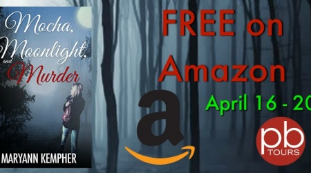 Mocha, Moonlight, and Murder (Under The Moonlight Book 1) by MaryAnn Kempher Free Ebook Promotion